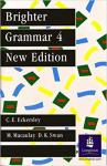 Brighter grammar 4 : An English Grammar With Exercises (New Edition) by C.E. Eckersley