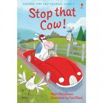 Usborne Very First Reading: Book 07 – Stop That Cow! – Mairi Mackinnon