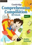Cambridge Comprehension and Composition for Schools Book 2 by Cheryl Rao