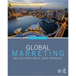 Global Marketing 4th Edition By Kate Gillespie, H. David Hennessey