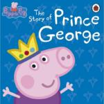 Peppa Pig : The Story of Prince George